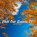Chill Out Session 77