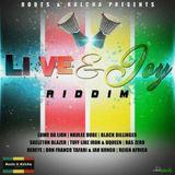 Live And Joy Riddim (roots kulcha prod 2018) Mixed By SELEKTA MELLOJAH FANATIC OF RIDDIM