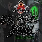 U.K PURE DRILL (RELOAD)MIX BY @DJTICKZZY