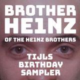BROTHER HE1NZ - Tijls birthday sampler