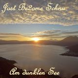 J.O.S.T Be2ome Schnu- Am dunklen See 3h