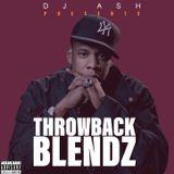 Dj Ash Presents #THROWBACK BLENDZ  (July 2019)