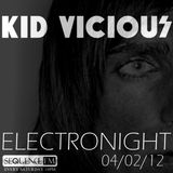 KID VICIOUS: ELECTRONIGHT 04/02/2012
