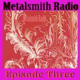 Metalsmith Radio - Episode Three