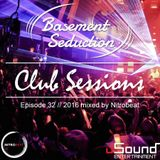 Basement Seduction // 032 // Club Sessions by Nitrobeat