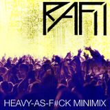 HEAVY-AS-F#CK MINIMIX