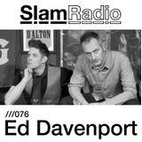 #SlamRadio - 076 - Ed Davenport