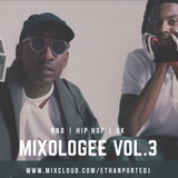 Mixologee Vol.3 (Rnb, Hip Hop, UK)