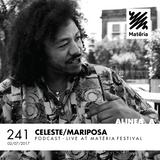 Alinea A #241 CelesteMariposa (Matéria Festival)