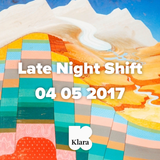 Late Night Shift 04.05.2017