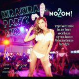 KIRAKIRA PARTY MIX!!! no2om! LIve DJ set Mix