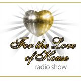 For The Love Of House Sessions 036