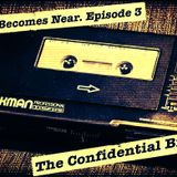 'The Far Becomes Near' Radio Series: Ep.3 'The Confidential Briefing'