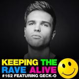 Keeping The Rave Alive Episode 162 featuring Geck-o