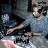 DMS MINI MIX WEEK #259 JAMIL THE DJ