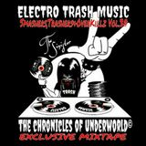 Electro Trash Music Magazine Guest Mix By:The Chronicles Of UnderWorld Feat.The Sinister