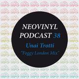 Neovinyl Podcast 38 - Unai Trotti - Foggy London Mix