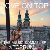 "THE MUSIC SOMMELIER -presents- ""LOVE ON TOP DEBUT"" A  POETICALLY SOULFUL VIBE @ TOPRUM. BUDAPEST"