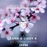 Melodic Progressions Show @ DI.FM Episode 176 - Luna & Liggy K