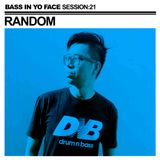 Bass In Yo Face Session:21