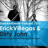 Dark And Death present Erick Villegas & Djohn