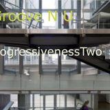 Groove N U, ProgressivenessTwo