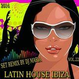 Latin House Ibiza - Set Remix By Dj Maria - Vol.22 (2014)
