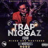 TRAP NIGGAZ 4 DJ MADSUSS[MADSKILLZ ENTERTAINMENT]