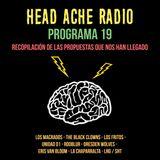 """Head Ache Radio : Programa 19 - Recopilación de propuestas """""""