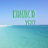 MECANISM.13 w/ VINY (Discover&Selected)