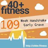Weak Handshake, Early Grave?