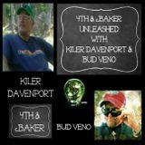4th & Baker Unleashed with Kiler Davenport and Bud Veno Ep #3