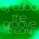 DJ CUBA - THE GROOVE THEORY (August 27th 2013)