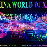 Makina World by Dj Xavi S + Sesion Vip Dj Fires ( Sesionacaaaa)