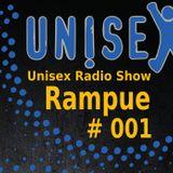 Unisex Radio Show #001 -  Rampue  - Berlin