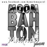 Moombahton Madness Part 09