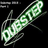 Dubstep 2013 - Part 1