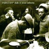 INJEKTAH - dub it wise selecta [2015]