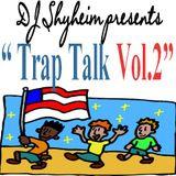 Trap Talk Vol.2 mixed by DJ Shyheim