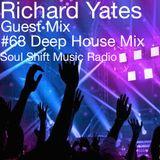 Soul Shift Music Radio #63 Guest Mix Richard Yates (Deep House Mix)