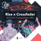 Rise X Crossfader 2018 DJ Competition Mix - Jamie Ings