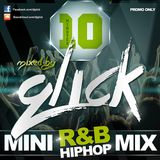 Dj Qlick - 10 Minutes Mini R&B and HipHop Mix