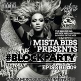 Mista Bibs - #BlockParty Episode 9 (R&B, Hip Hop and Dancehall)
