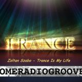 Zoltan Szabo - Trance Is My Life 035 Special Vocal Trance Edition Homeradiogroove