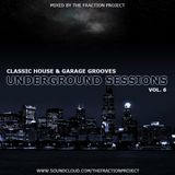 Underground Sessions Vol. 6 - Classic House & Garage Grooves