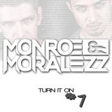 Monroe & Moralezz - Turn it on Vol.1