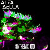 Alfa Delta #InTheMix 010 - Creamfields Special