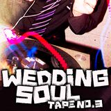 Wedding Soul Tape No. 3