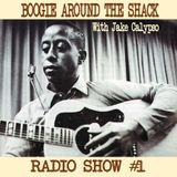 Boogie Around The Shack Radio Show #1