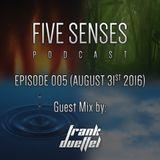 Five Senses Episode 005 by Five K /w Guestmix by Frank Dueffel